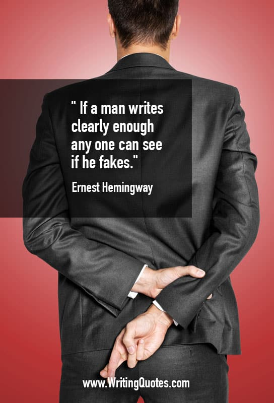 Ernest Hemingway Quotes – Clearly Fakes – Hemingway Quotes On Writing