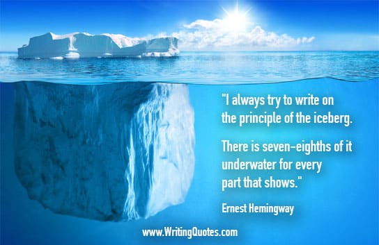 Ernest Hemingway Quotes – Principle Iceberg – Hemingway Quotes On Writing