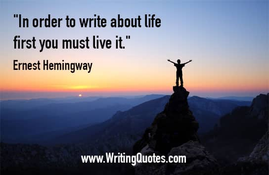 Ernest Hemingway Quotes – First Live – Hemingway Quotes On Writing