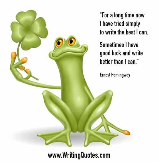 Ernest Hemingway Quotes – Good Luck – Hemingway Quotes On Writing