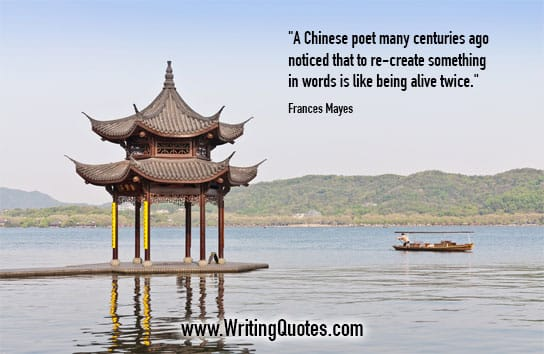 Frances Mayes Quotes – Chinese Poet – Writing Poetry Quotes