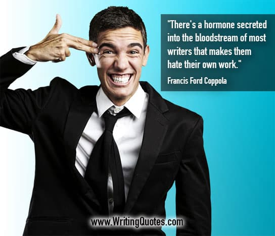 Francis Ford Coppola Quotes – Hormone Bloodstream – Funny Writing Quotes