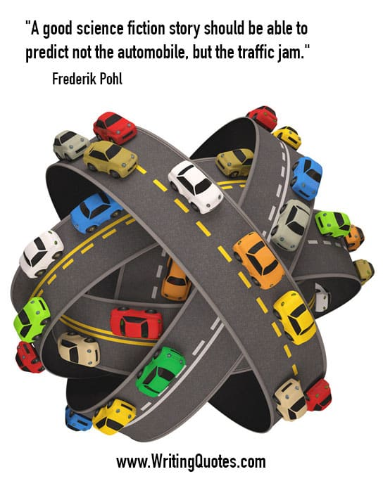 Frederik Pohl Quotes – Traffic Jam – Funny Writing Quotes