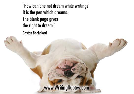 Gaston Bachelard Quotes – Right Dream – Inspirational Writing Quotes