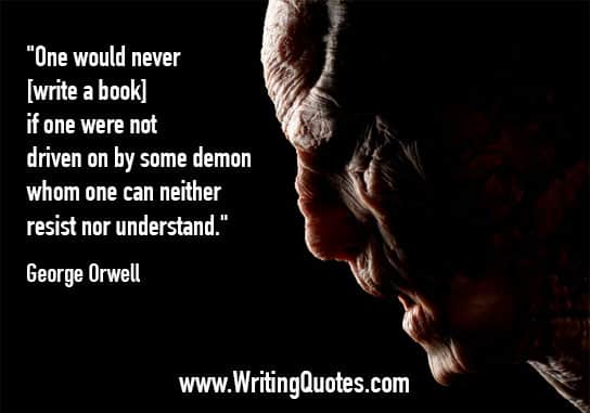 Wrinkled, scarred face - George Orwell quotes about driven and demon - George Orwell Quotes On Writing
