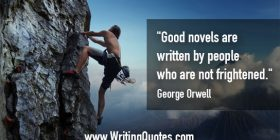 Rock climber scaling rock face - George Orwell quotes about not and frightened - George Orwell Quotes On Writing