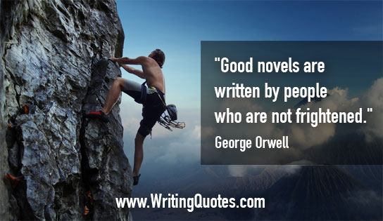 George Orwell Quotes – Not Frightened – George Orwell Quotes On Writing