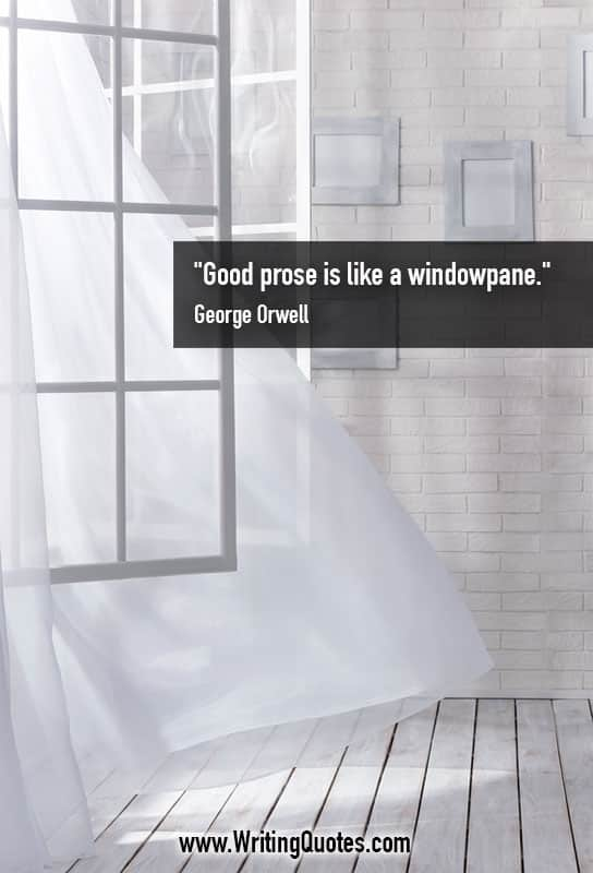 George Orwell Quotes – Prose Windowpane – George Orwell Quotes On Writing