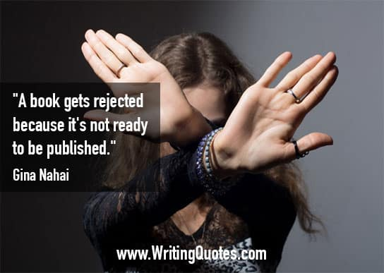 Gina Nahai Quotes – Rejected Ready – Quotes About Writing