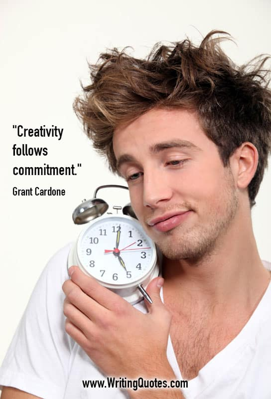 Grant Cardone Quotes – Creativity Commitment – Inspirational Writing Quotes