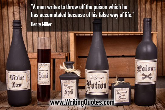 Henry Miller Quotes – Throw Poison – Inspirational Writing Quotes