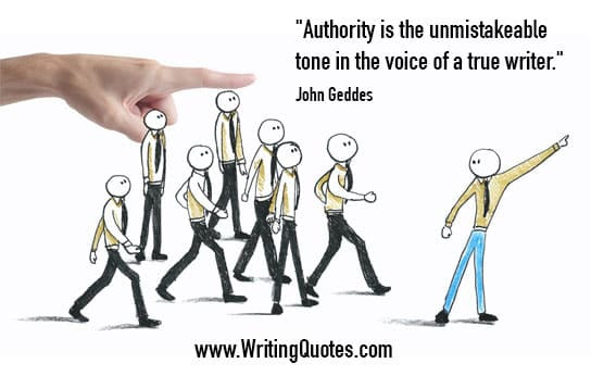 John Geddes Quotes – Authority Unmistakeable – Inspirational Writing Quotes