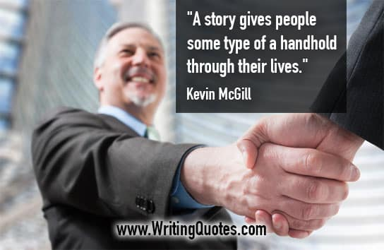 Kevin McGill Quotes – Type Handhold – Inspirational Writing Quotes