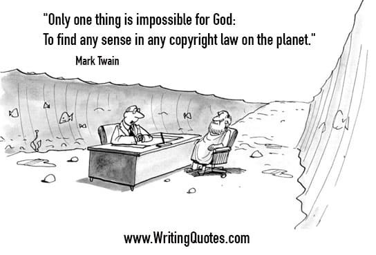 Mark Twain Quotes – Copyright Law – Mark Twain Quotes On Writing