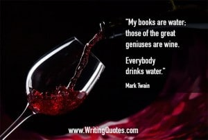 Mark Twain Quotes – Geniuses Wine – Mark Twain Quotes On Writing