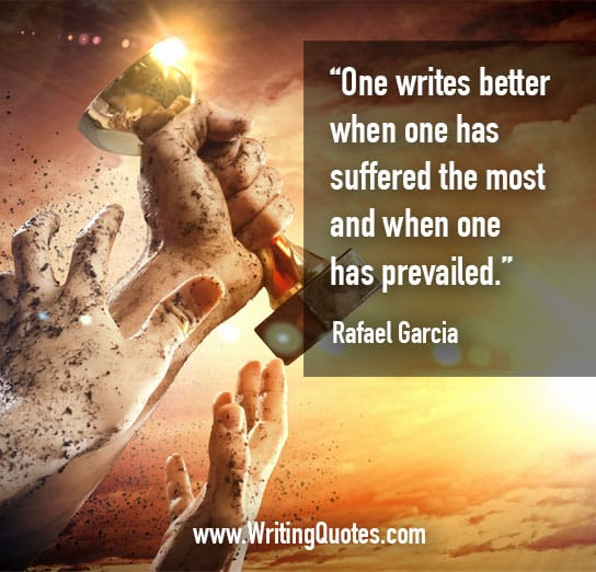 Rafael Garcia Quotes – Suffered Prevailed – Inspirational Writing Quotes
