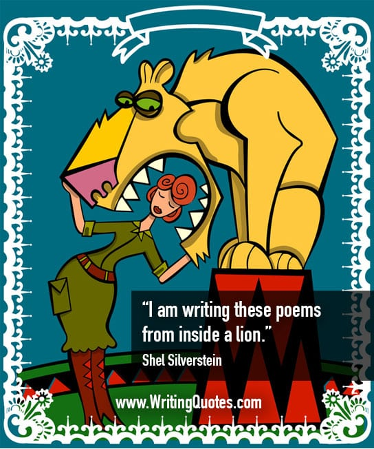 Shel Silverstein Quotes – Inside Lion – Writing Poetry Quotes
