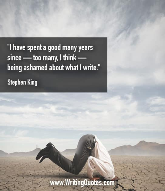 Stephen King Quotes – Ashamed What – Stephen King Quotes on Writing