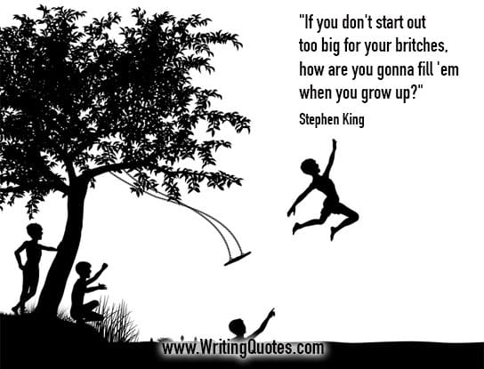Stephen King Quotes – Big Britches – Stephen King Quotes on Writing