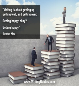 Stephen King Quotes – Getting Happy – Stephen King Quotes on Writing