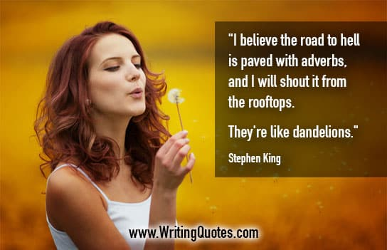 Stephen King Quotes – Paved Adverbs – Stephen King Quotes on Writing