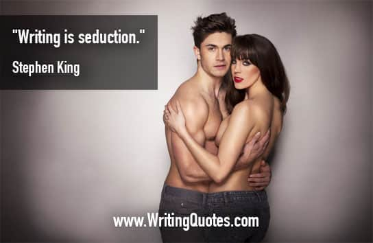 Stephen King Quotes – Writing Seduction – Stephen King Quotes on Writing