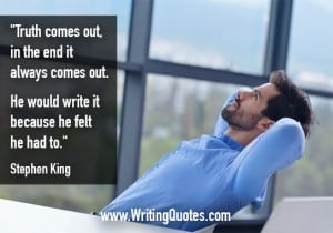 Stephen King Quotes – Truth Comes – Stephen King Quotes on Writing