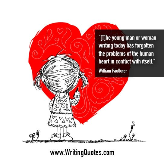 William Faulkner Quotes – Heart Conflict – Faulkner Quotes On Writing