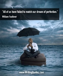William Faulkner Quotes – Dream Perfection – Faulkner Quotes On Writing