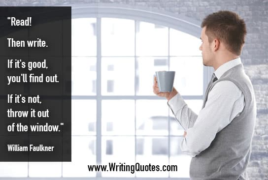William Faulkner Quotes – Throw Window – Faulkner Quotes On Writing
